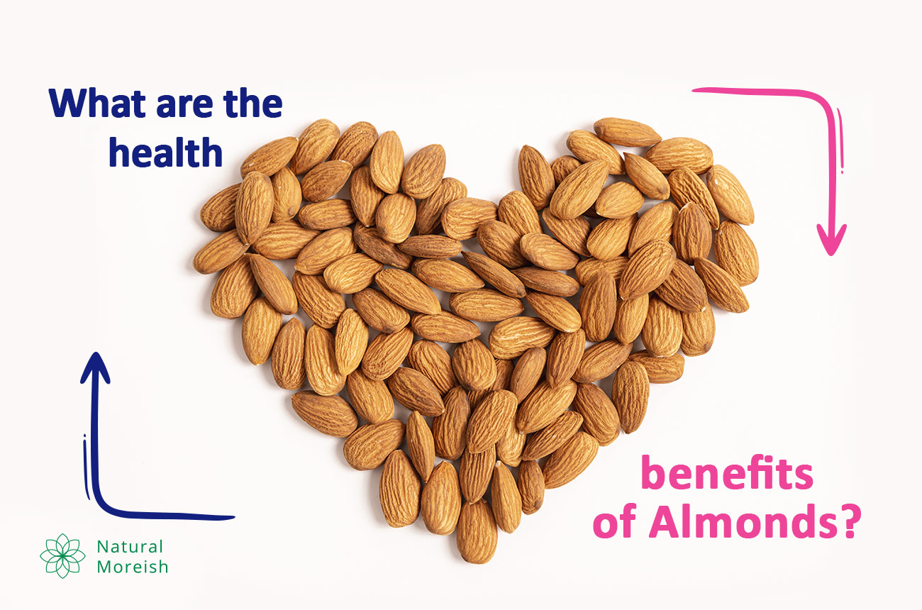 WHAT ARE THE BENEFITS OF ALMONDS?